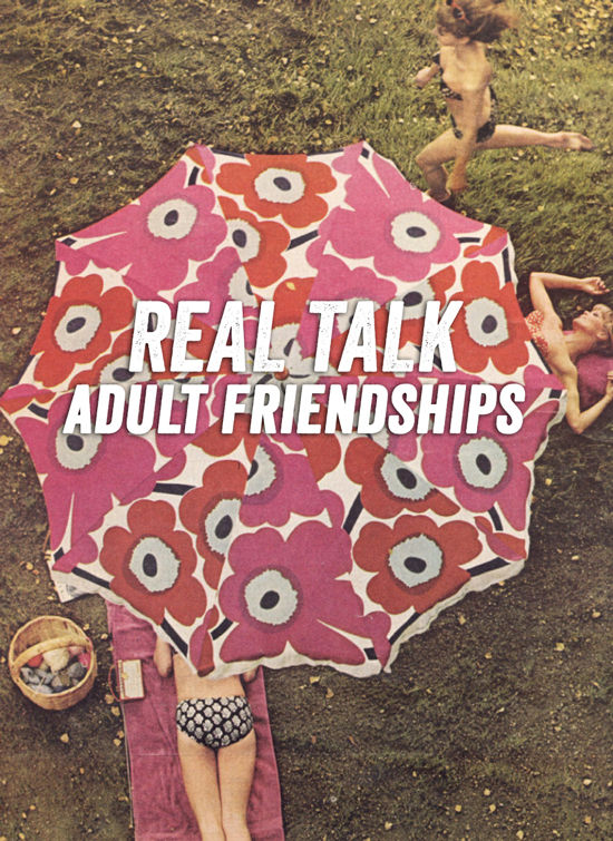 adult friendships | designlovefest
